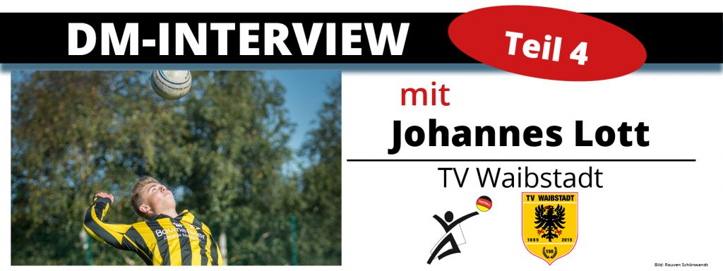 DM-Interview 4: Johannes Lott (TV Waibstadt)