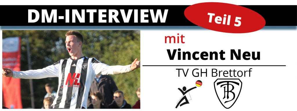 DM-Interview 5: Vincent Neu (TV Brettorf)
