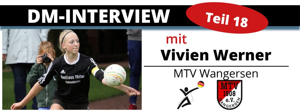 DM-Interview 18: Vivien Werner (MTV Wangersen)